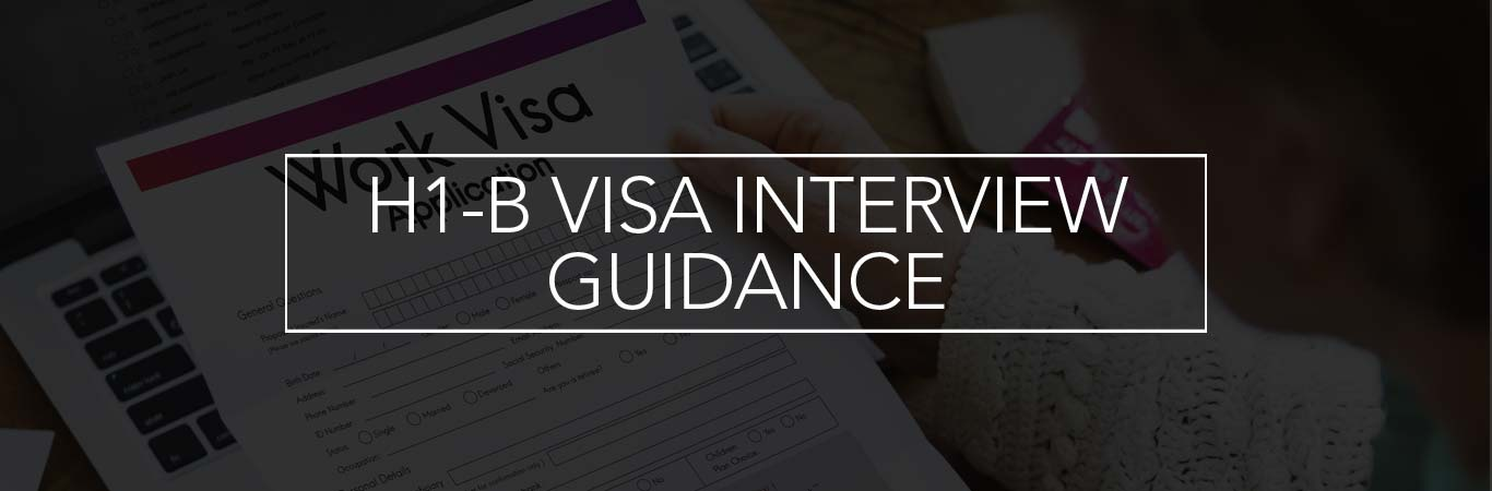 H1B visa Interview Guidance
